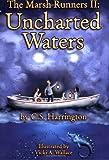 The Marsh Runners II, Uncharted Waters