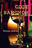 img - for Code Bangkok (French Edition) book / textbook / text book