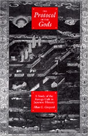 The Protocol of the Gods: A Study of the Kasuga Cult in Japanese History