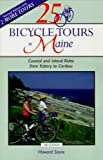 25 Bicycle Tours in Maine: Coastal and Inland Rides from Kittery to Caribou (25 Bicycle Tours Series)