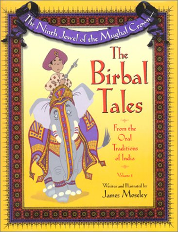 The Ninth Jewel of the Mughal Crown: The Birbal Tales from the Oral Traditions of India