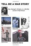 Tell Me a War Story, George E. Kinback, 1419648276