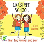 Year Two Forever and Ever: Crabtree School 1 | Lauren Pearson