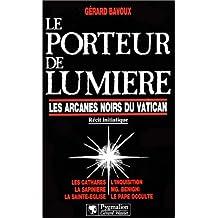 LE PORTEUR DE LUMIÈRE (LES ARCANES NOIRS VATICAN)