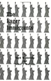 The Eager Immigrants : A Survey of the Life and Americanization of Jewish Immigrants to the United States, Zielonka, D. and Wechman, Robert J., 0875630448
