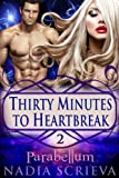 Parabellum (Thirty Minutes to Heartbreak Book 2)