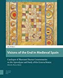 img - for Visions of the End in Medieval Spain: Catalogue of Illustrated Beatus Commentaries on the Apocalypse and Study of the Geneva Beatus (Late Antique and Early Medieval Iberia) book / textbook / text book