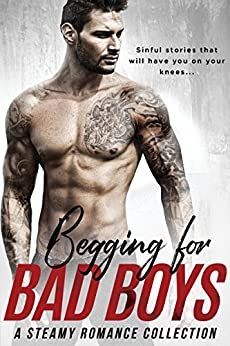 Begging for Bad Boys by [Winters, Willow, Landish, Lauren, Kaswell, Crystal, Love-Wins, Bella, Abbott, Alexis, Wood, Vivian, Kiss, Tabatha, Irons, Aubrey, Wright, Athena, Winters, KB, Kylie Walker, Holly Hart , Sierra Rose]
