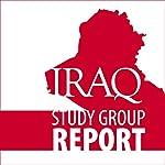 The Iraq Study Group Report   The Iraq Study Group