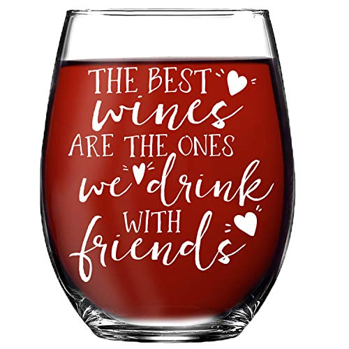 Best Friends Wine Glass Gift – The Best Wines Are The Ones We Drink With Friends – Friendship Wine Glass – Stemless