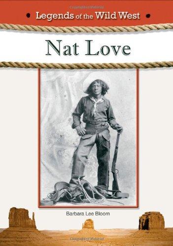 Nat Love (Legends of the Wild West) PDF