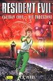 Resident Evil, Band 2, Caliban Cove - Die Todeszone