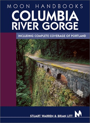 Moon Handbooks Columbia River Gorge: Including Complete Coverage of Portland