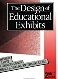 The Design of Educational Exhibits, R. S. Miles and M. B. Alt, 0415239648