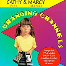 Changing Channels -- Songs for TV & Media Smart Kids by Cathy Fink