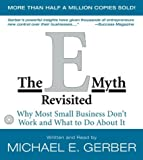 The E-Myth Revisited Cd: Why Most Small Businesses Don't Work and What to Do About It