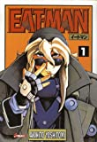 Pack en 2 volumes : Eat-man, Tome 1 ; Ray, Tome 1