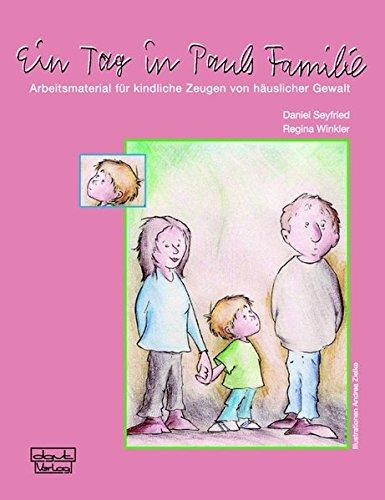 ein-tag-in-pauls-familie-arbeitsmaterial-fr-kindliche-zeugen-von-huslicher-gewalt