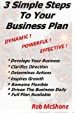img - for 3 Simple Steps To Your Business Plan: Dynamic! Powerful! Effective! book / textbook / text book