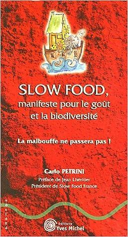 Livres Slow Food, manifeste pour le goût et la biodiversité : La malbouffe ne passera pas ! pdf epub
