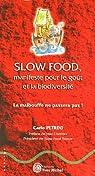 Slow food, manifeste pour le goût et la biodiversité : La malbouffe ne passera pas ! par Petrini