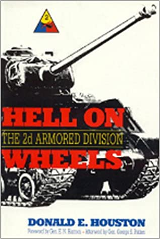 Hell on Wheels: The 2d Armored Division: Donald Houston