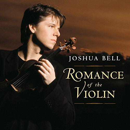 Joshua Bell Romance - Romance of the Violin