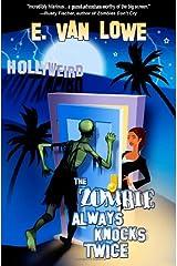 The Zombie Always Knocks Twice: Hollyweird: Book 1 (Volume 1) Paperback