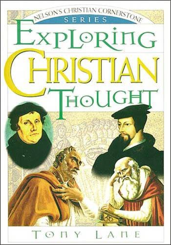Exploring Christian Thought: Nelson's Christian Cornerstone Series
