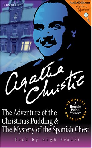The Adventure of the Christmas Pudding and The Mystery of the Spanish Chest