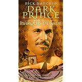 Marquis De Sade: Dark Prince
