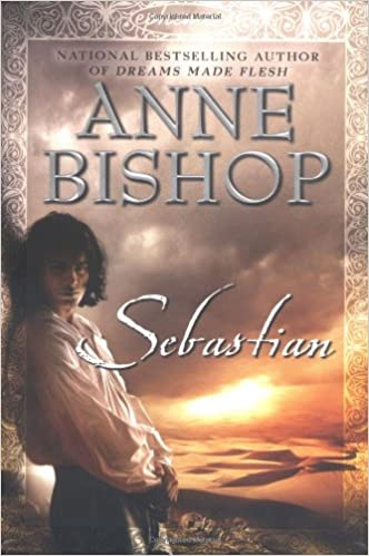 Sebastian (Ephemera, Book 1), Bishop, Anne