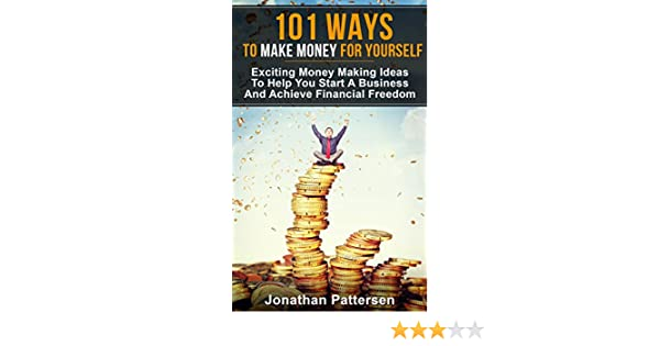 Amazon 101 ways to make money for yourself exciting money amazon 101 ways to make money for yourself exciting money making ideas to help you start a business and achieve financial freedom ebook jonathan solutioingenieria Gallery
