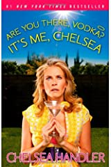 Are You There, Vodka? It's Me, Chelsea Paperback