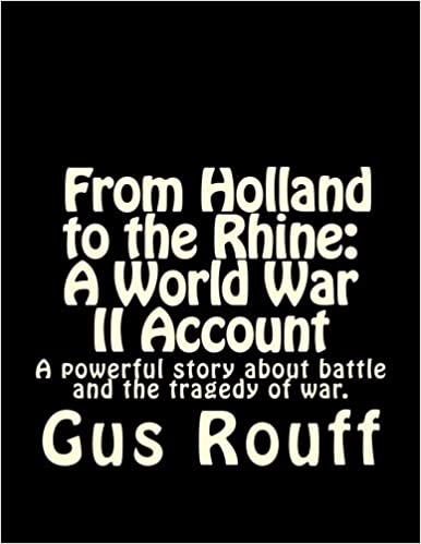 From Holland to the Rhine : A World War Two Account
