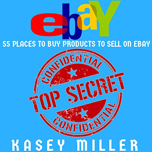 eBay Selling Made Easy: 55 Places to Buy Products to Sell on eBay