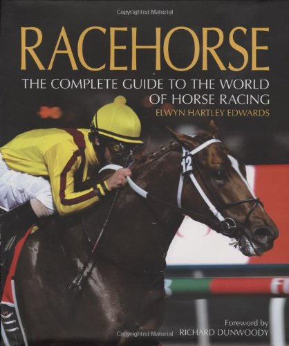Racehorse: The Complete Guide to the World of Horse Racing ebook