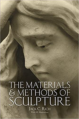 The Materials and Methods of Sculpture (Dover Art Instruction)