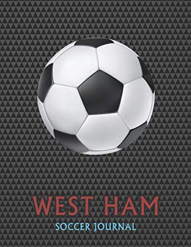 West Ham: Soccer Journal / Notebook /Diary  to write in and record your thoughts.