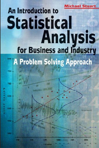 An Introduction to Statistical Analysis for Business and Industry (Arnold Publication)