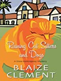 Raining Cat Sitters and Dogs, Blaize Clement, 1410425649