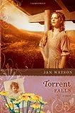Torrent Falls, Jan Watson, 1414314736