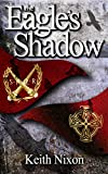The Eagle's Shadow: The Roman Invasion Chronicles (Caradoc Book 1)