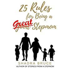 25 Rules for Being a GREAT Stepmom