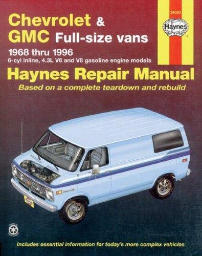 Chevrolet & GMC Full-size Vans (68-96) Haynes Repair Manual (Does not include information specific to 454 engine or diesel engine information, or 1996 ... and Savana models.) (Haynes Repair Manuals)