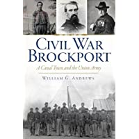 Civil War Brockport:: A Canal Town and the Union Army (Civil War Series)