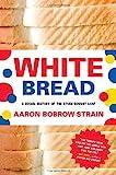 White Bread, Aaron Bobrow-Strain, 0807044679