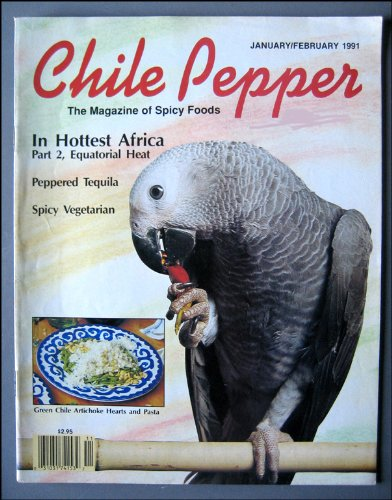 Chili Pepper The Magazine of Spicy Foods January/February 1991 Peppered Tequila, African Chiles, Spicy Chinese Dishes