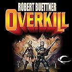 Overkill: Orphan's Legacy, Book 1 | Robert Buettner