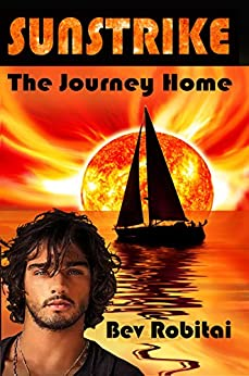 Sunstrike:The Journey Home by [Robitai, Bev]